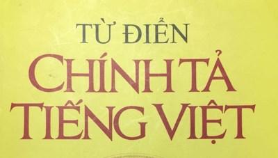 Sai chính tả trong 'Từ điển chính tả tiếng Việt'