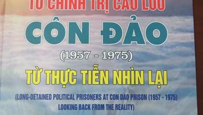 Giới thiệu sách 'Tù chính trị câu lưu Côn Đảo 1957-1975 từ thực tiễn nhìn lại'