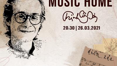 Music Home trở lại, tôn vinh nhạc sĩ Trịnh Công Sơn