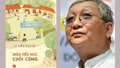 Nhà văn Lê Văn Nghĩa tái xuất với 'Mùa tiểu học cuối cùng'