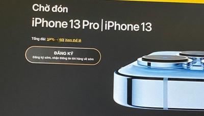 Apple 'tuýt còi', các đại lý tại Việt Nam dừng nhận cọc iPhone 13