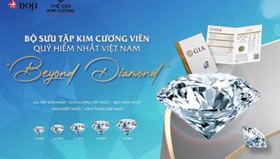 Khám phá Bộ sưu tập Kim cương viên quý hiếm nhất Việt Nam 'Beyond Diamond'