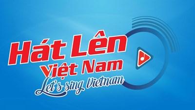 'Hát lên Việt Nam' đã nhận được 698 tác phẩm