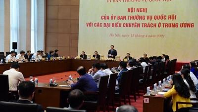 Chủ tịch Quốc hội chủ trì hội nghị của Ủy ban Thường vụ Quốc hội với đại biểu chuyên trách ở Trung ương
