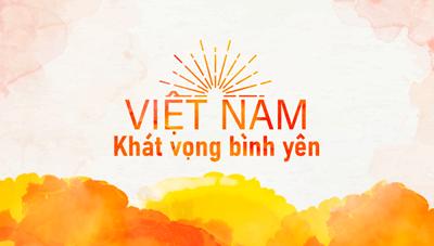 Việt Nam – Khát vọng bình yên