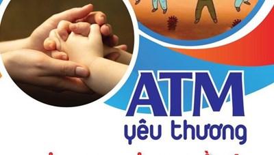 Triển khai 'ATM yêu thương', bảo trợ và đỡ đầu trẻ em mồ côi