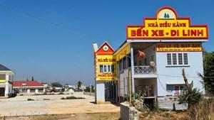 Lâm Đồng: Yêu cầu chủ đầu tư Bến xe Di Linh khắc phục sai phạm về xây dựng