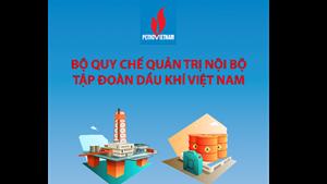 Bộ Quy chế quản trị nội bộ Tập đoàn Dầu khí Quốc gia Việt Nam ra đời là dấu mốc quan trọng
