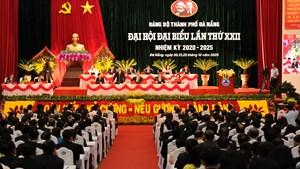 Đại hội đại biểu Đảng bộ TP Đà Nẵng lần thứ XXII: Đoàn kết - Kỷ cương - Nêu gương - Hành động