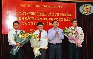 3 cán bộ Ban Tổ chức Trung ương trúng tuyển chức danh vụ trưởng