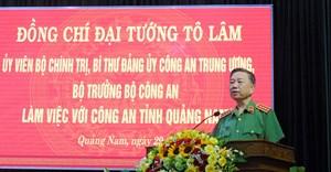 Đại tướng Tô Lâm làm việc với Công an tỉnh Quảng Nam