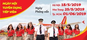 Ngày hội tuyển dụng tiếp viên tại Hà Nội, TP HCM và Nha Trang