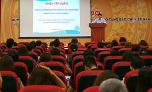 Tập huấn pháp luật và đạo đức nghiệp vụ cho người làm báo