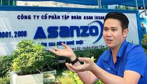 Yêu cầu báo cáo vụ Công ty Asanzo trước ngày 20/7