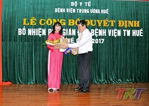 Bà Hoàng Thị Lan Hương được bổ nhiệm Phó Giám đốc Bệnh viện Đa khoa Trung ương Huế
