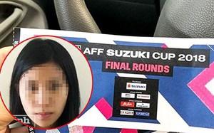 Bắt giữ đối tượng bán vé giả trận chung kết lượt về AFF Cup 2018