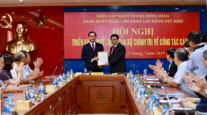 Ông Nguyễn Đình Khang được chỉ định làm Bí thư Đảng đoàn Tổng LĐLĐ Việt Nam