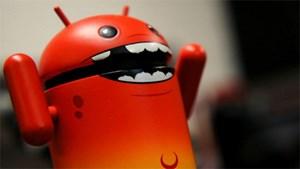 Khoảng 70.000 thiết bị Android bị ảnh hưởng ứng dụng độc hại