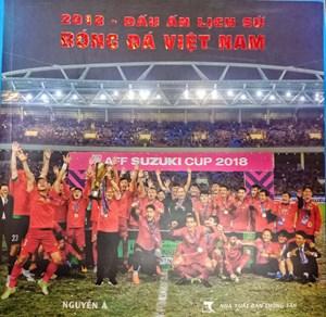 Ra mắt cuốn '2018 - Dấu ấn lịch sử bóng đá Việt Nam'