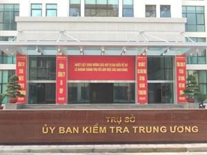 UBKT Trung ương xem xét, kiểm tra trách nhiệm nhiều cựu lãnh đạo