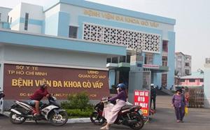 TP Hồ Chí Minh: Cách chức Giám đốc Bệnh viện quận Gò Vấp