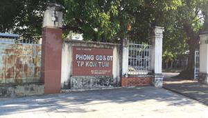 Phòng Giáo dục và Đào tạo TP Kon Tum: 'Cài' điều kiện hạn chế nhà thầu?