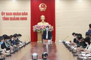 Quảng Ninh: Ban Chỉ đạo cấp tỉnh họp triển khai các biện pháp phòng, chống dịch Covid-19
