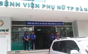 Đà Nẵng: Sản phụ sinh con ngay cổng bệnh viện, bị quay clip tung tin thất thiệt