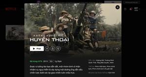 Điều tra nguồn cung cấp 2 bộ phim Việt Nam cho kênh Netflix