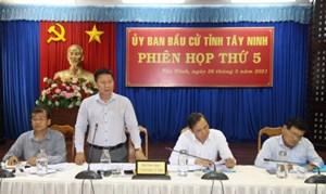 Tây Ninh: Ủy ban Bầu cử tỉnh họp phiên thứ 5