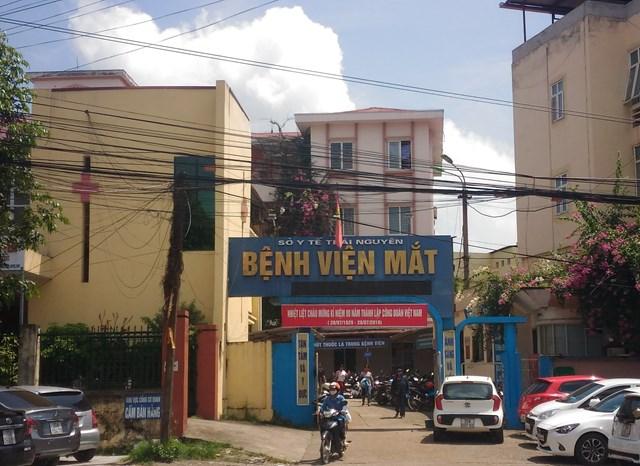 Nhiều sai phạm tại Bệnh viện Mắt Thái Nguyên