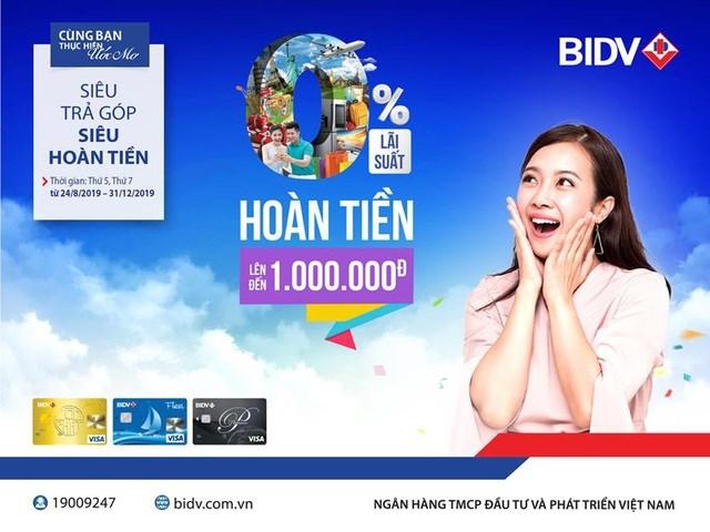 'Siêu trả góp, siêu hoàn tiền' cùng thẻ tín dụng BIDV