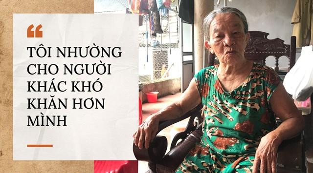 """Cụ Nguyễn Thị Cát: """"Tôi nhường cho người khác khó khăn hơn mình""""."""