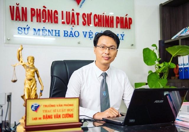 Luật sư Đặng Văn Cường, Trưởng văn phòng Luật sư Chính Pháp.
