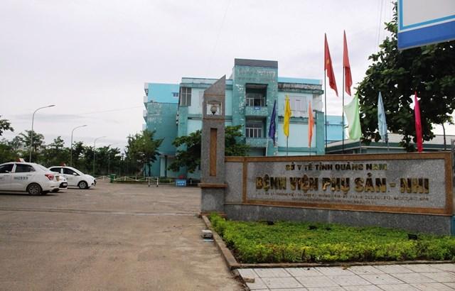 Bệnh viện Sản- Nhi Quảng Nam nơi xảy ra vụ việc.